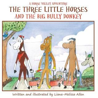The Three Little Horses and the Big Bully Donkey by Liana-Melissa Allen {Children's Book Review}