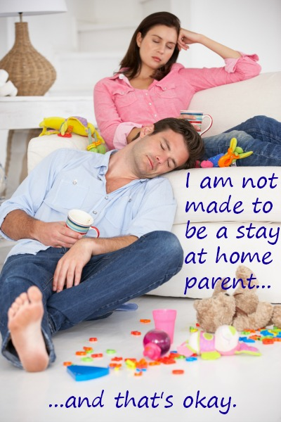 I Am Not Made to be a Stay at Home Parent. And That's Okay.