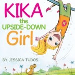 Kika the Upside Down Girl by Jessica Tudos {Children's Book Review}