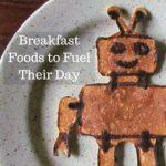 Breakfast Foods to Fuel Their Day