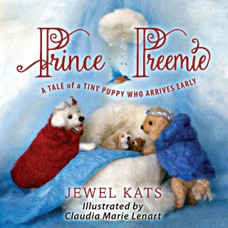 Prince Preemie: A Tale of a Tiny Puppy Who Arrives Early by Jewel Kats {Children's Book Review}